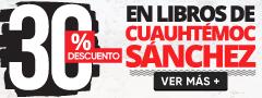 30% dcto en Libros de Carlos Cuauhtémoc Sánchez