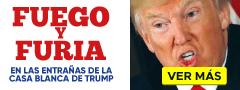 Fuego y furia En las entrañas de La Casa Blanca de Trump