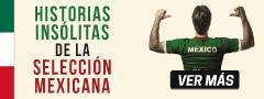 Historias insólitas de la selección mexicana
