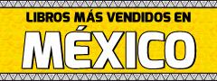 Libros más vendidos en Mexico