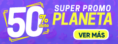 50% DCTO - Super Promo Planeta