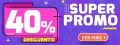 40% DCTO - Super Promo