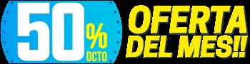 50% Dcto - Oferta del Mes