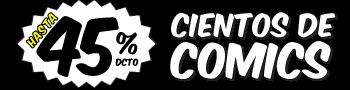 Hasta 45% de Dcto - Cientos de Comics